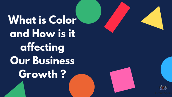 What is Color And How Is It Affecting our business growth ?