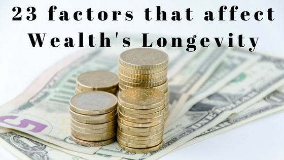 23 Factors that affects Wealth Longevity