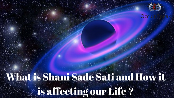 What is Shani Sade Sati and How it is affecting our Life ?