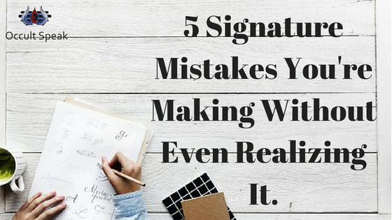 5 Signatures Mistakes You're Making Without Even Realizing It -types of signatures