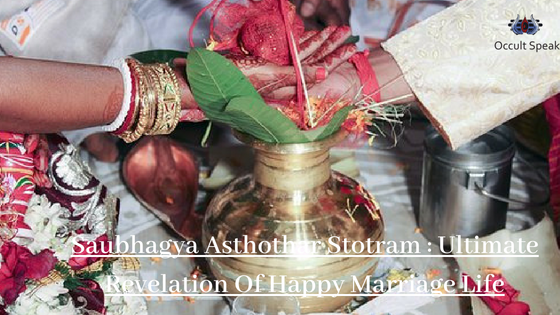 Saubhagya Asthothar Stotram : Ultimate Revelation Of Happy Marriage Life