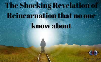 The Shocking Revelation of Reincarnation that no one know about