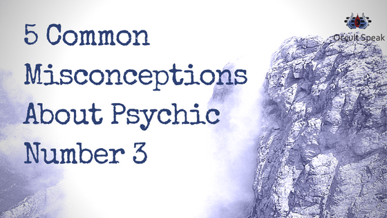 5 Common Misconceptions About Psychic Number 3