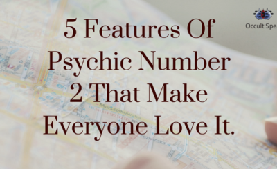 5 Features Of Psychic Number 2 That Make Everyone Love It.