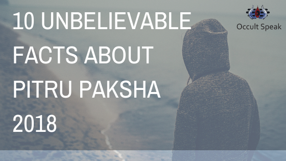 10 Unbelievable Facts About Pitru Paksha 2018