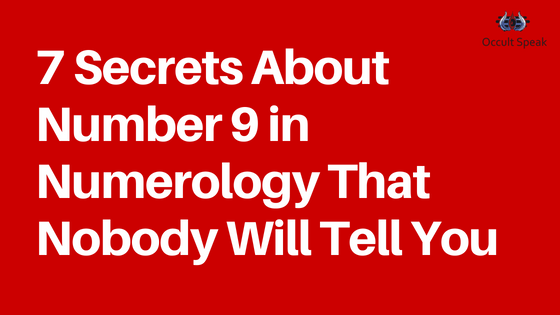 7 Secrets About Number 9 in Numerology That Nobody Will Tell You