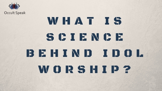 What is Science Behind the Idol Worship ?