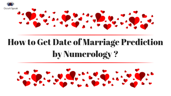 How to Get Date of Marriage Prediction by Numerology ?