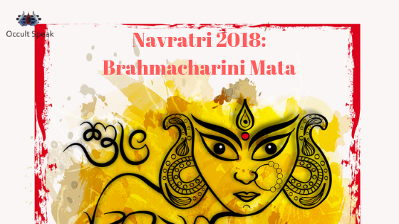 Navratri 2018 : Brahmacharini Mata -2nd Manifestation of Goddess Durga