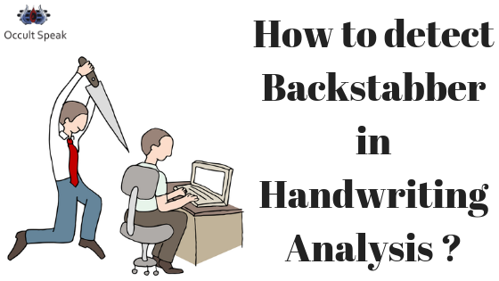How to detect Backstabber in Handwriting Analysis _1