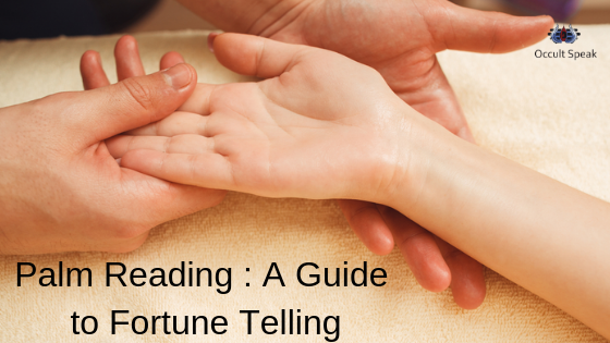 Palm Reading : A Guide to Fortune Telling