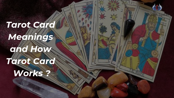 Tarot Card Meanings and How Tarot Card Works ?