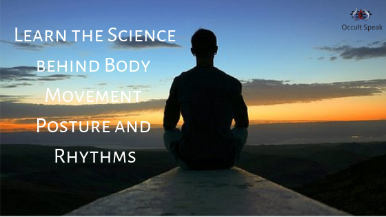 Learn the Science behind Body Movement ,Posture and Rhythms
