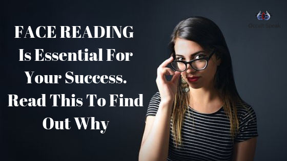FACE READING Is Essential For Your Success. Read This To Find Out Why