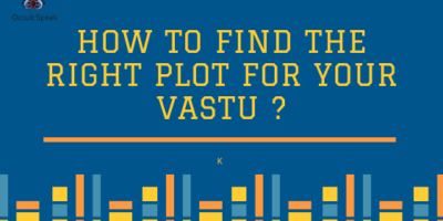 How To Find the Right Plot for your Vastu ?
