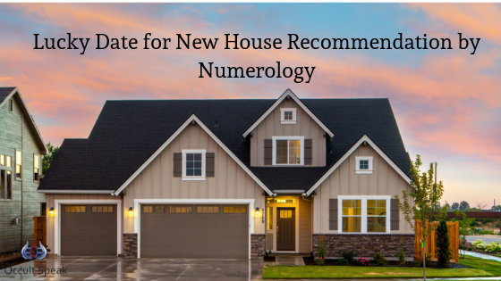 Lucky Date for New House Recommendation by Numerology