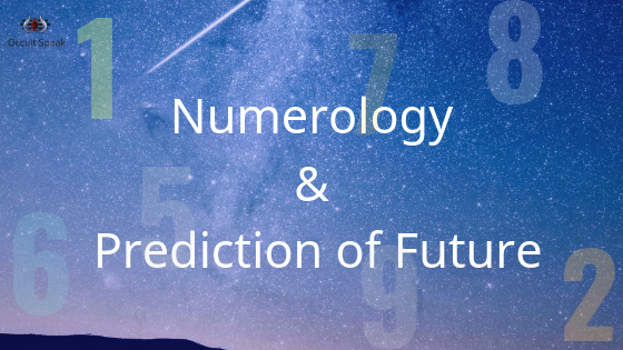 Numerology & Prediction of Future