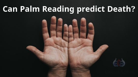 Can Palm Reading predict Death