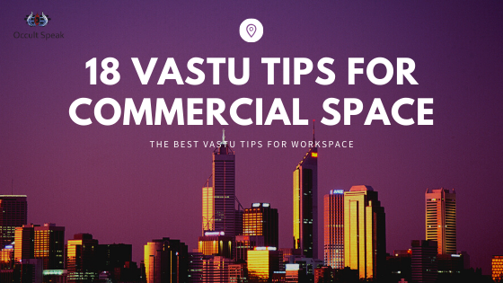 18 Vastu Tips for Commercial Complex and Offices - Vastu Tips for Sucess