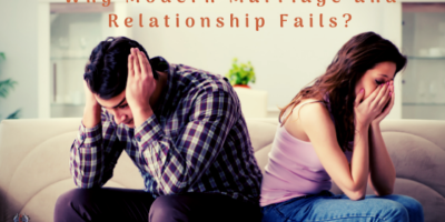 Why Modern Marriage and Relationship Fails?