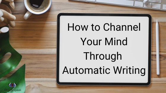 How to Channel your Mind through Automatic Writing